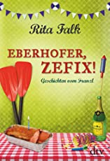 Eberhofer, Zefix!: Geschichten vom Franzl