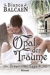 Opal der Träume (Dreamtime Saga 4) Kindle Ausgabe