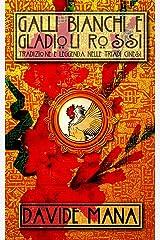 Galli Bianchi e Gladioli Rossi: Tradizione e leggenda nelle Triadi Cinesi Formato Kindle