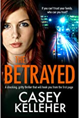The Betrayed: A shocking, gritty thriller that will hook you from the first page (Byrne Family Trilogy Book 1) Kindle Edition