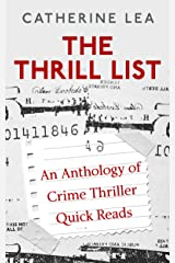 The Thrill List: An Anthology of Crime Thriller Quick Reads Kindle Edition