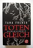 Totengleich: Kriminalroman von French. Tana (2010) Taschenbuch