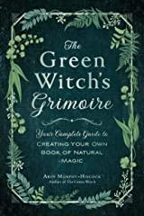 The Green Witch's Grimoire: Your Complete Guide to Creating Your Own Book of Natural Magic Gebundene Ausgabe