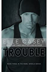 Trouble (Rebel Wheels Book 3) (English Edition) Kindle Ausgabe