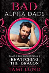 Bewitching the Dragon: Bad Alpha Dads (Taming the Dragon Book 4) Kindle Edition