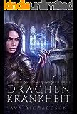 Drachenkrankheit (Die Drachenakademie von Alveria 2)