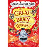 The Great Brain Robbery (A Train to Impossible Places Adventure Book 2)