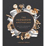 The Hedgerow Apothecary: Recipes, Remedies and Rituals