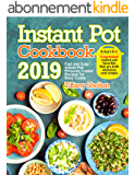 Instant Pot Cookbook 2019: Fast and Easy Instant Pot Pressure Cooker Recipes for Busy Cooks. 5-Ingredient Instant Pot Favorites That are Both Delicious and Simple (English Edition)