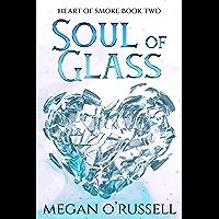 Soul of Glass (Heart of Smoke Book 2) (English Edition)