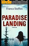 Paradise Landing: Thriller