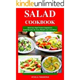 Salad Cookbook: Delicious High Protein Vegetarian Salad Recipes for Easy Weight Loss and Detox: Family Health and Fitness Boo