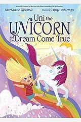 Uni the Unicorn and the Dream Come True Hardcover