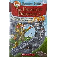 The Dragon Prophecy: The Fourth Adventure in the Kingdom of Fantasy: 04 (Geronimo Stilton)