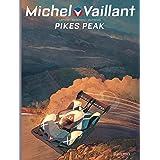 Michel Vaillant - Nouvelle Saison - Tome 10 - Pikes Peak