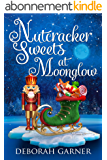 Nutcracker Sweets at Moonglow (The Moonglow Christmas Series Book 4) (English Edition)