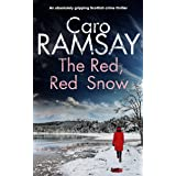 THE RED, RED SNOW an absolutely gripping Scottish crime thriller (Detectives Anderson and Costello Mystery Book 11) (English