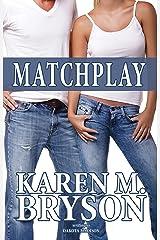 Matchplay (Matchplay Series Book 1) Kindle Edition