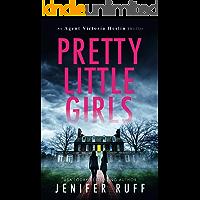 Pretty Little Girls (Agent Victoria Heslin Thriller Book 2)