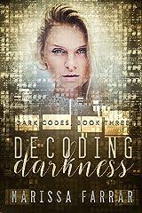 Decoding Darkness: A Reverse Harem Romance (Dark Codes Book 3) Kindle Edition