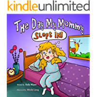 The Day My Mommy Slept In! (Children's EBook) Funny Rhyming Picture Book for Beginner Readers/Bedtime Story (Ages 2-8) (Laughing Mommy Series (Beginner Readers Picture Books) 2)