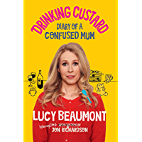 Drinking Custard: The Diary of a Confused Mum (English Edition)