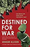 Destined for War: can America and China escape Thucydides's Trap?: can America and China escape Thucydides' Trap?
