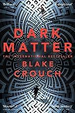 Dark Matter: A Mind-Blowing Twisted Thriller