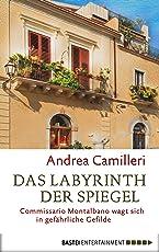 Das Labyrinth der Spiegel: Commissario Montalbano wagt sich in gefährliche Gefilde. Roman