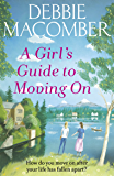 A Girl's Guide to Moving On: A New Beginnings Novel
