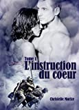 L'instruction du coeur, tome 1