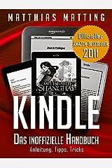 Kindle - das inoffizielle Handbuch zu Kindle Paperwhite, Kindle & Co. Anleitung, Tipps und Tricks. Kindle Ausgabe