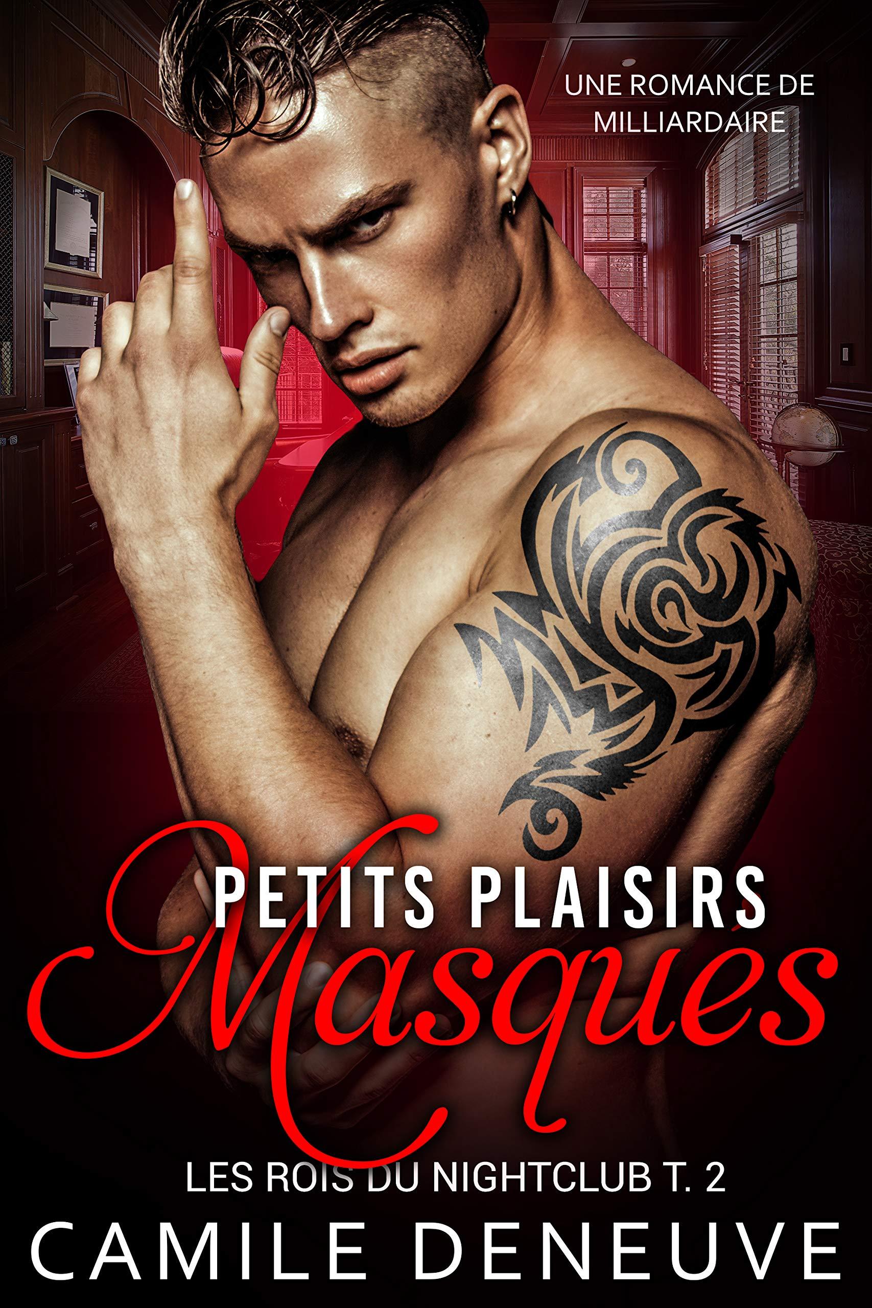 Petits plaisirs masqués: Une Romance de Milliardaire (Les Rois du Nightclub t. 2) por Camile Deneuve
