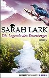 Die Legende des Feuerberges: Roman (Die Feuerblüten-Trilogie 3)