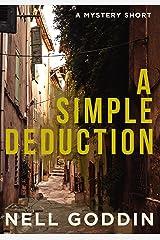 A Simple Deduction: A Mystery Short Kindle Edition