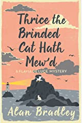 Thrice the Brinded Cat Hath Mew'd: A Flavia de Luce Mystery Book 8 Kindle Edition