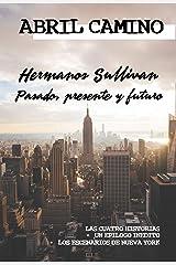 Hermanos Sullivan: pasado, presente y futuro: (recopilación de las cuatro historias + contenidos extra) Versión Kindle