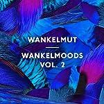 Wankelmoods, Vol. 2