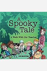 A Spooky Tale: A walk with our teacher Kindle Edition