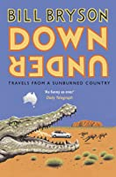 Down Under: Travels in a Sunburned Country (Bryson Book 6) (English Edition)