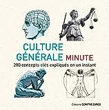 Culture générale minute : 200 concepts clés expliqués en un instant