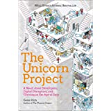 The Unicorn Project: A Novel about Digital Disruption, Redshirts, and Overthrowing the Ancient Powerful Order: A Novel…