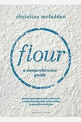 Flour: a comprehensive guide Hardcover