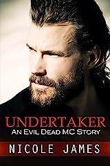 UNDERTAKER: An Evil Dead MC Story (The Evil Dead MC Series Book 8) Kindle Edition