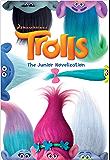 Trolls: The Junior Novelization (DreamWorks Trolls)