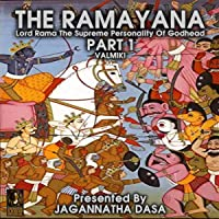 The Ramayana Lord Rama the Supreme Personality of Godhead - Part 1