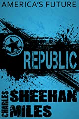 Republic: A Novel of America's Future Kindle Edition