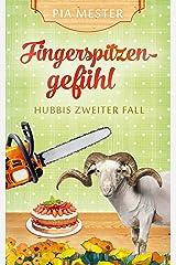 Fingerspitzengefühl: Hubbis zweiter Fall (Hubbi ermittelt 2) Kindle Ausgabe