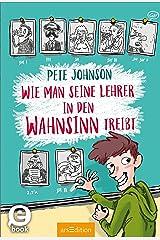 Wie man seine Lehrer in den Wahnsinn treibt (German Edition) Versión Kindle