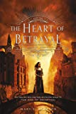 The Heart of Betrayal: The Remnant Chronicles, Book Two (The Remnant Chronicles, 2)